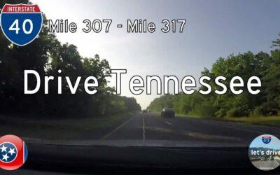 Interstate 40 – Mile 307 – Mile 317 – Tennessee