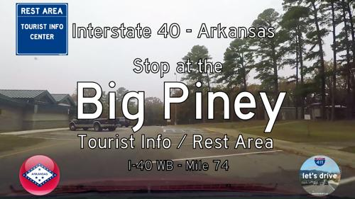 Big Piney Rest Area – Westbound – Interstate 40 – Mile 74 – Arkansas