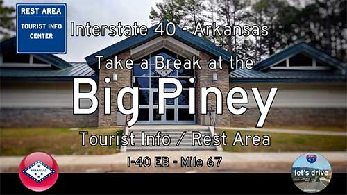 Big Piney Rest Area – Eastbound – Interstate 40 – Mile 67 – Arkansas