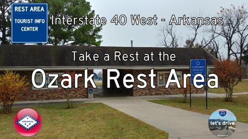 Ozark Rest Area – Interstate 40 – Mile 36 – Arkansas