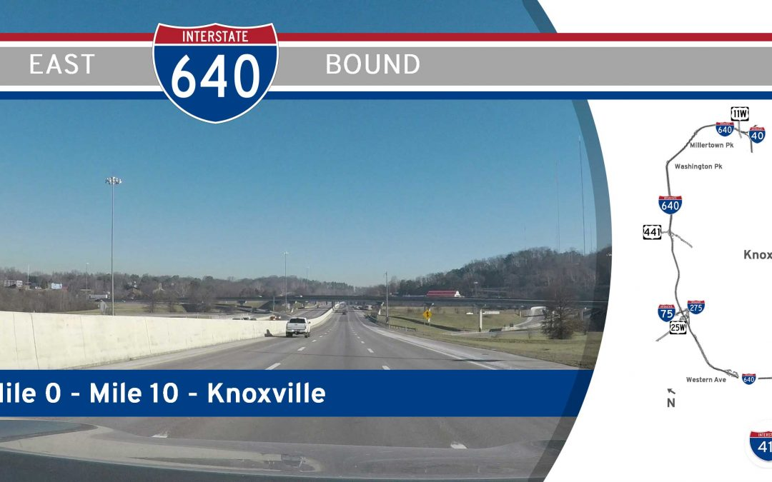 Interstate 640 – Mile 0 to Mile 10 – Knoxville, Tennessee
