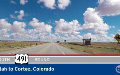 U.S. Highway 491 – Utah to Cortez – Colorado