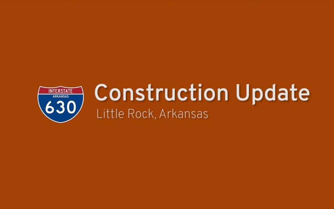 Interstate 630 – Construction Update – Arkansas