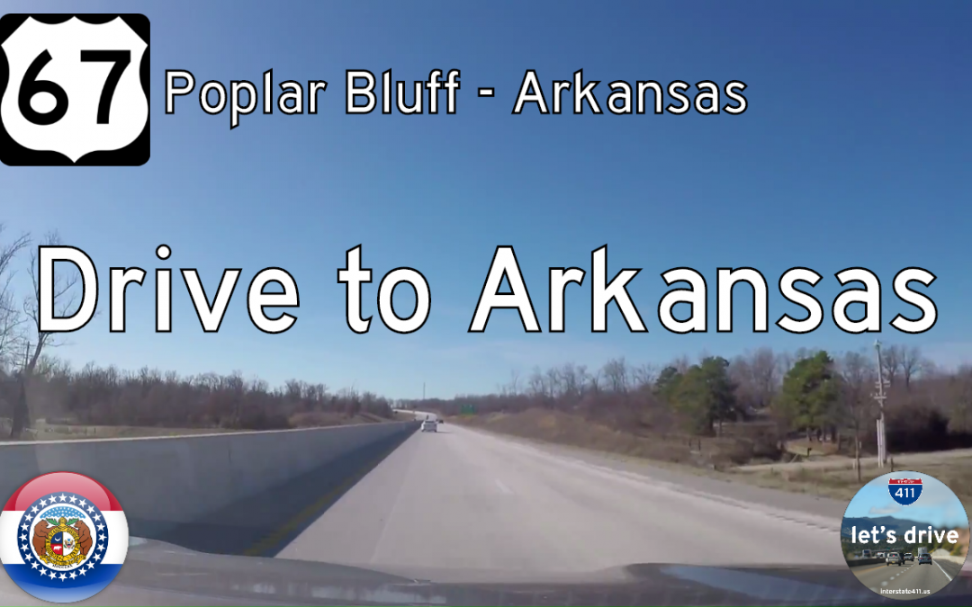 U.S. Highway 67 – Poplar Bluff to Arkansas – Missouri