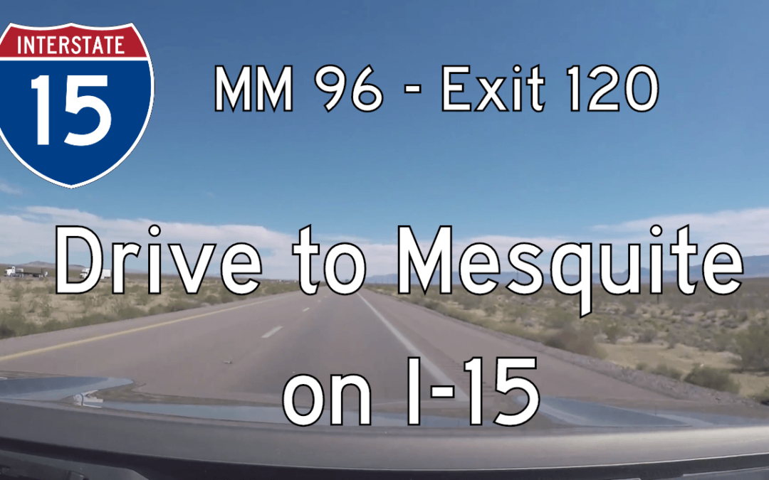Interstate 15 – Mile 96 – Mile 120 – Nevada