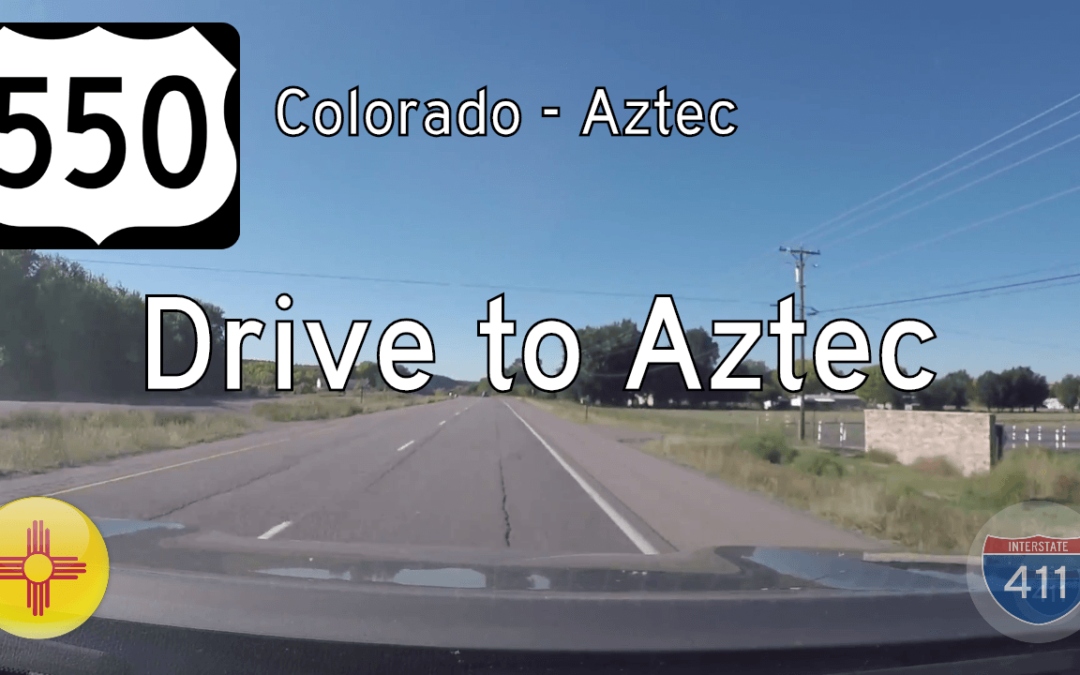 U.S. Highway 550 – Colorado to Aztec – New Mexico