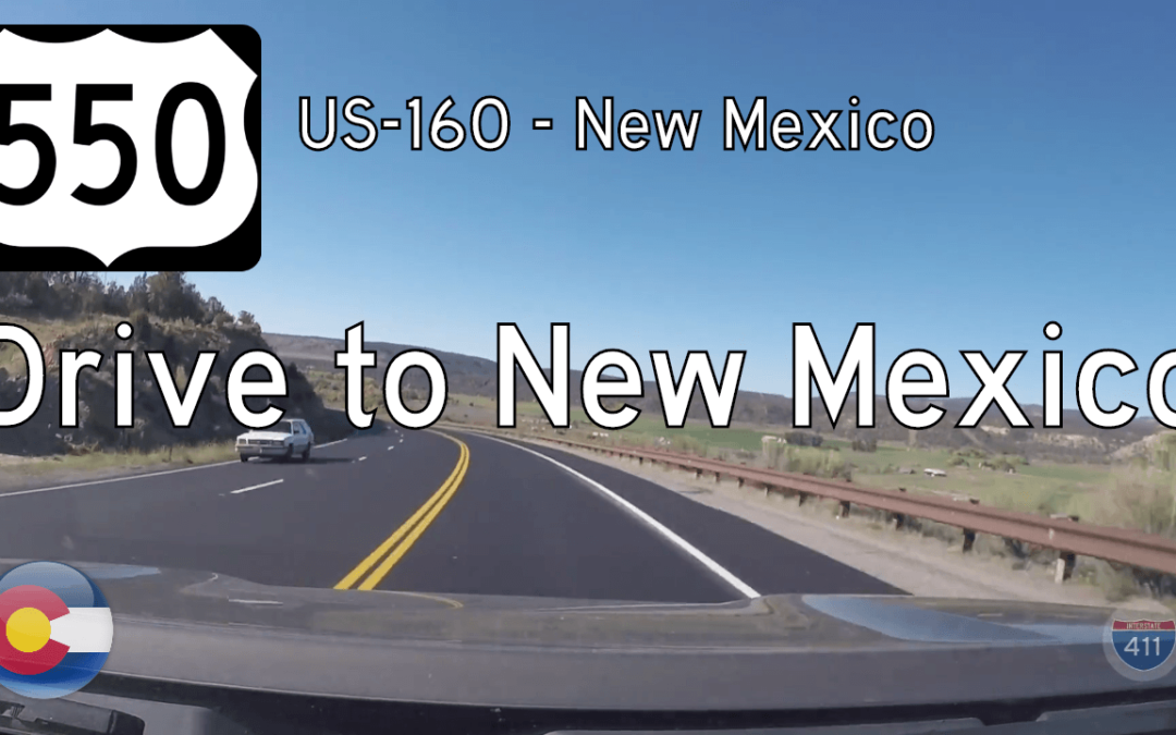 U.S. Highway 550 – US-160 – New Mexico – Colorado