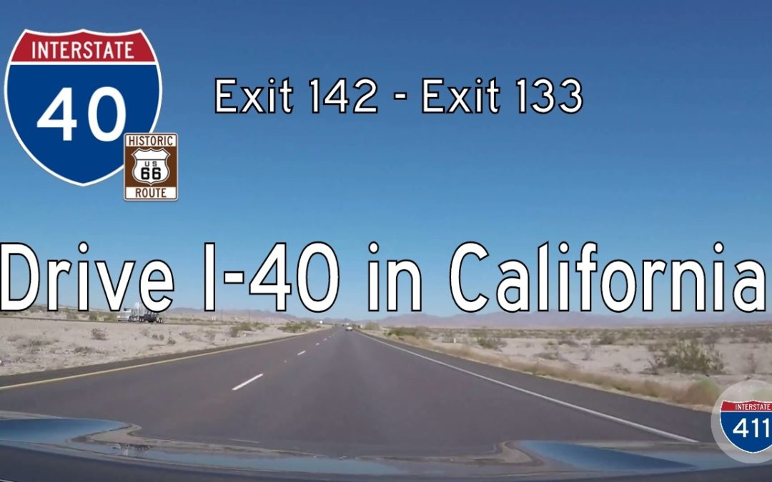 Interstate 40 – Mile 142 – Mile 133 – California