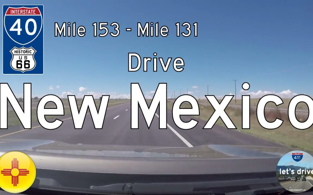 Interstate 40 – Mile 153 – Mile 131 – New Mexico
