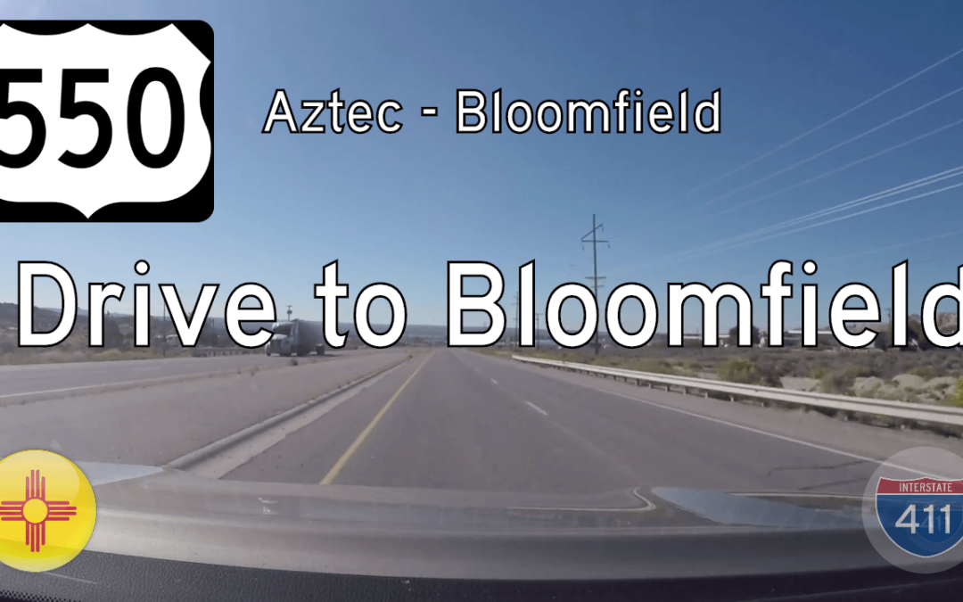 U.S. Highway 550 – Aztec to Bloomfield – New Mexico