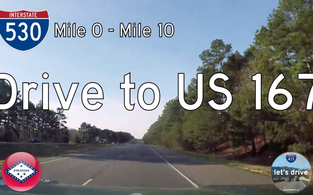 Interstate 530 – Mile 0 to Mile 10 – Arkansas