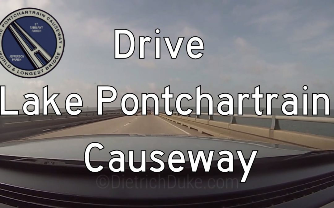 Lake Pontchartrain Causeway – Mandeville to Metairie – Louisiana