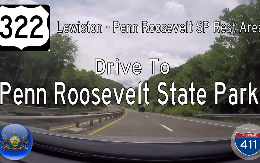 U.S. Highway 322 – Lewistown to Penn Roosevelt State Park – Pennsylvania