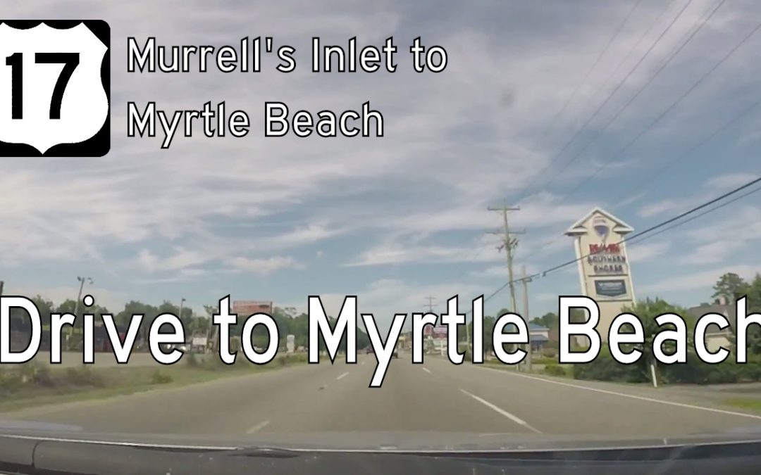 U.S. Highway 17 – Murrell's Inlet – Myrtle Beach – South Carolina